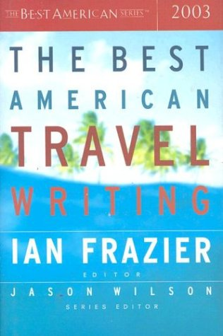 9780618118816: The Best American Travel Writing 2003