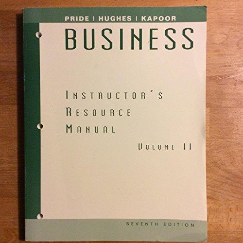 Business: Instructor's Resource Manual, Vol. II (9780618119721) by William Pride; Robert Hughes; Jack Kapoor
