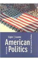 American Politics: Classic and Contemporary Readings: Cigler, Allan; Loomis,