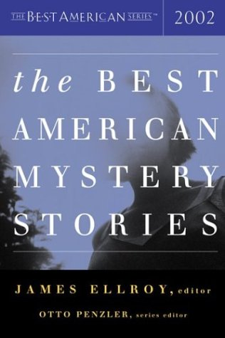 The Best American Mystery Stories 2002.{SIGNED By: Ellroy, James {ed.}