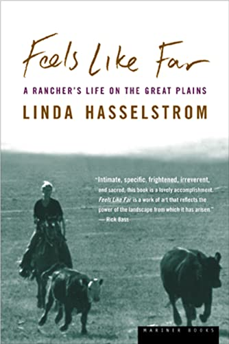 9780618124954: Feels Like Far: A Rancher's Life on the Great Plains