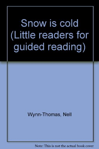 9780618125463: Snow is cold (Little readers for guided reading)