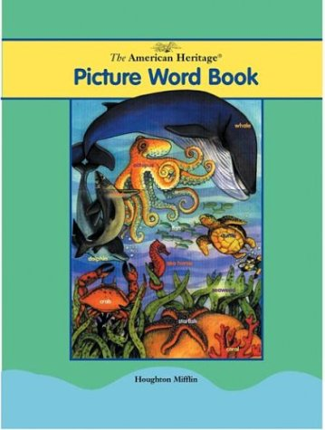 The American Heritage Picture Word Book (0618125612) by Dictionaries, Editors of The American Heritage