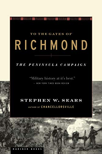 9780618127139: To The Gates of Richmond: The Peninsula Campaign
