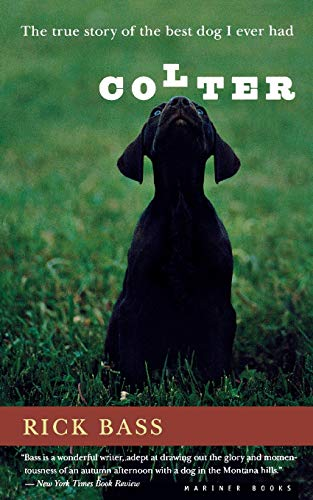 9780618127368: Colter: The True Story of the Best Dog I Ever Had