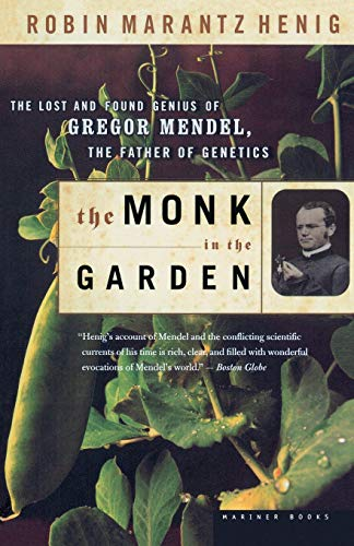 9780618127412: The Monk in the Garden: The Lost and Found Genius of Gregor Mendel, the Father of Genetics