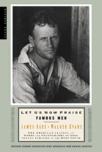 9780618127498: Let Us Now Praise Famous Men: The American Classic, in Words and Photographs, of Three Tenant Families in the Deep South
