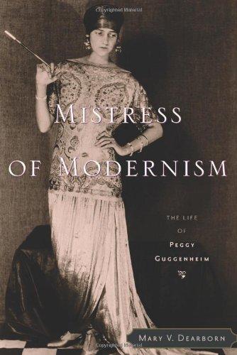 9780618128068: Mistress of Modernism: The Life of Peggy Guggenheim