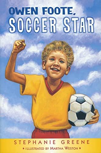 Owen Foote, Soccer Star (0618130551) by Stephanie Greene; Martha Weston
