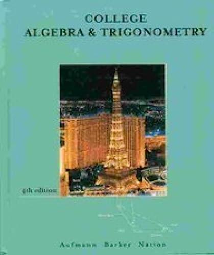 9780618130689: College Algebra And Trigonometry, Fourth Edition