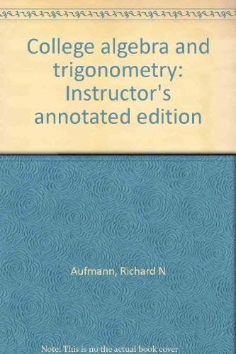 9780618130696: College algebra and trigonometry: Instructor's annotated edition
