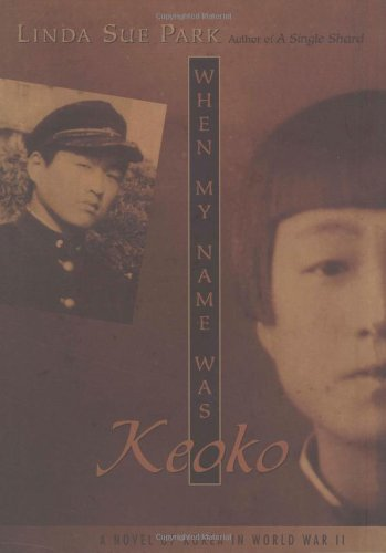 When My Name Was Keoko (Jane Addams Honor Book (Awards)): Linda Sue Park