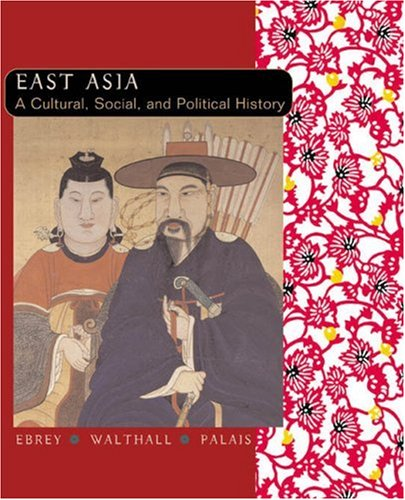 9780618133840: East Asia: A Cultural, Social, And Political History