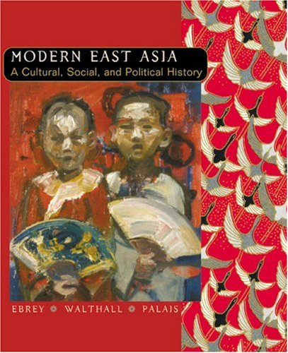 9780618133857: Modern East Asia: A Cultural, Social, and Political History
