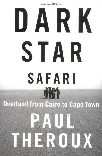 9780618134243: Dark Star Safari: Overland from Cairo to Cape Town