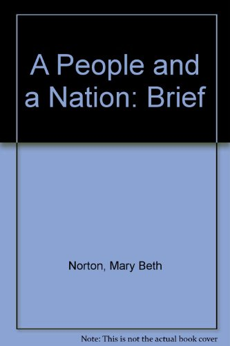 A People and a Nation: Brief [Paperback]: Mary Beth Norton; John Hollitz