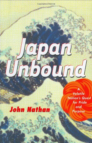 9780618138944: Japan Unbound: A Volatile Nation's Quest for Pride and Purpose