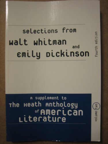 Selections from Walt Whitman and Emily Dickinson: A Supplement to the Heath Anthology of American ...