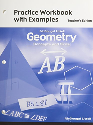 Geometry: Concepts and Skills: Practice Workbook with Examples Teacher Edition: LITTEL, MCDOUGAL