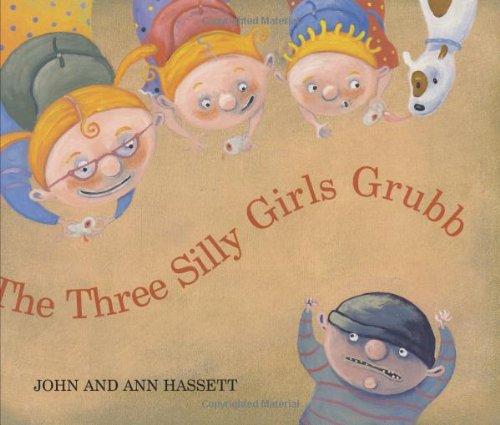 The Three Silly Girls Grubb: John & Ann