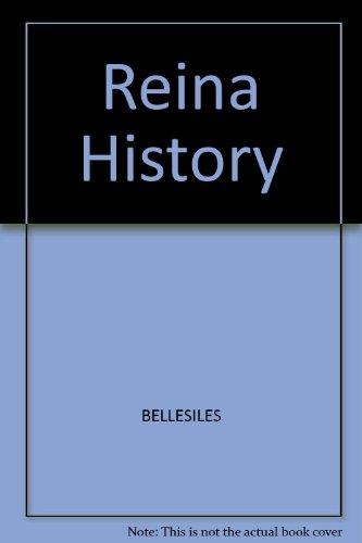 Reina History: BELLESILES
