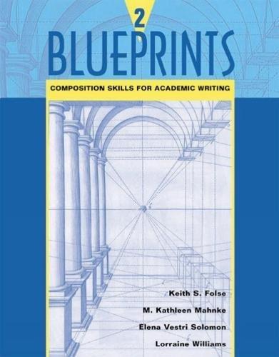 Blueprints 2: Composition Skills For Academic Writing: Keith S. Folse,