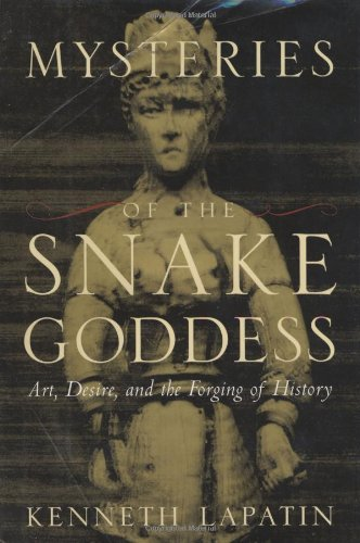 9780618144754: Mysteries of the Snake Goddess: Art, Desire, and the Forging of History