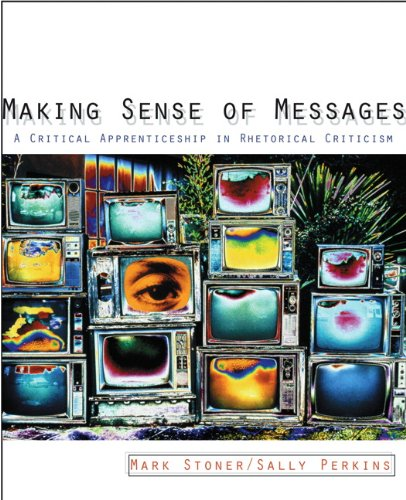 9780618144884: Making Sense of Messages: A Critical Apprenticeship in Rhetorical Criticism