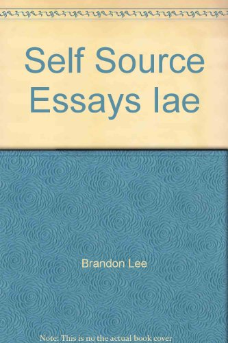 From Self to Sources: Essays and Beyond: Lee E. Brandon