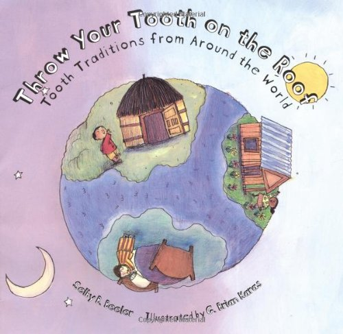 9780618152384: Throw Your Tooth on the Roof: Tooth Traditions from Around the World