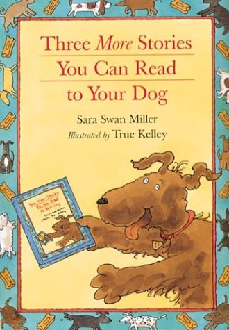 9780618152445: Three More Stories You Can Read to Your Dog