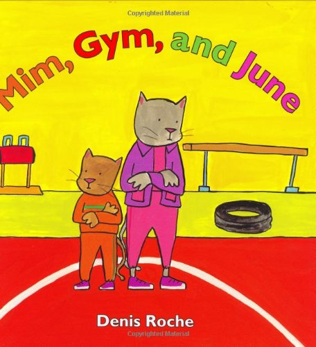 Mim, Gym, and June: Denis Roche