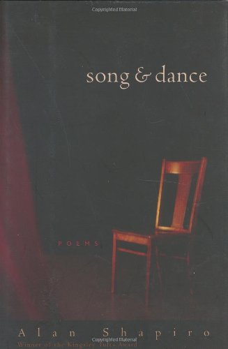 Song and Dance: Poems (0618152857) by Alan Shapiro