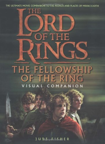 The lord of the Rings Visual Companion, the Fellowship of the Ring: Fisher, Jude