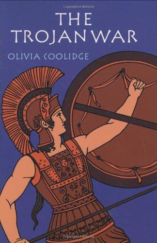 The Trojan War: Coolidge, Olivia E., Coolidge, Olivia E