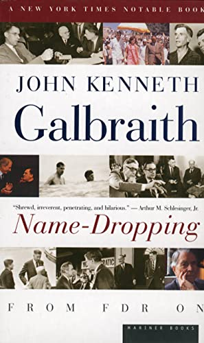 Name-Dropping: From FDR On: John Kenneth Galbraith,