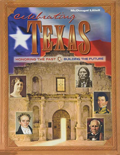 9780618155125: Celebrating Texas: Honoring the Past and Building the Future (McDougal Littell Celebrating Texas)