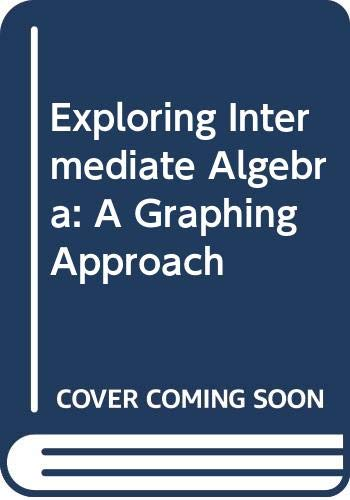 9780618156979: Exploring Intermediate Algebra: A Graphing Approach