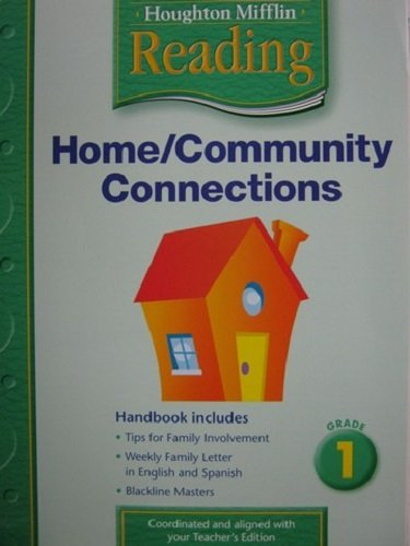 Home/Community Connections: Creating the School/Home Partnership Grade: Houghton Mifflin
