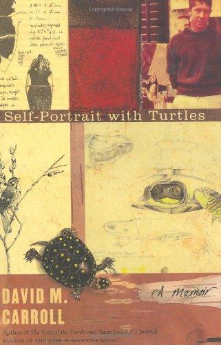 Self-Portrait with Turtles: A Memoir (.): Carroll, David M.