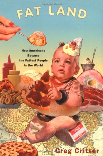 9780618164721: Fat Land: How Americans Became the Fattest People in the World