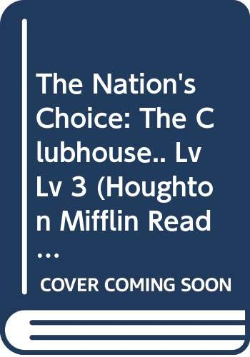 9780618166428: Houghton Mifflin Reading: The Nation's Choice: Guided Reading Level 3 The Clubhouse