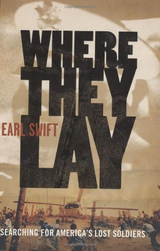 Where They Lay: Searching for America's Lost Soldiers: Swift, Earl
