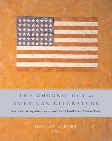 THE CHRONOLOGY OF AMERICAN LITERATURE: Burt, Daniel S.