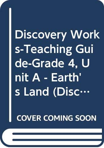 9780618168767: Discovery Works-Teaching Guide-Grade 4, Unit A - Earth's Land (Discovery Works, Unit A - Earth's Land)