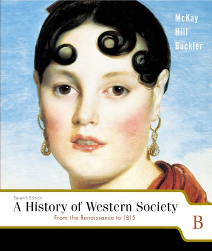 9780618170524: A History of Western Society: From the Renaissance to 1815: B
