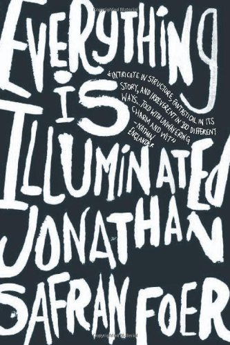 Everything Is Illuminated (Signed first edition; first: Foer, Jonathan Safran