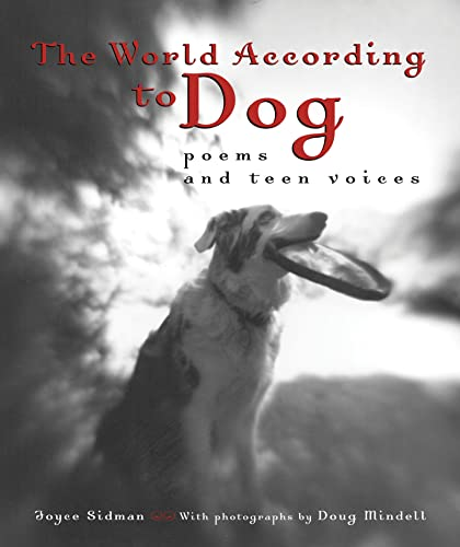 9780618174973: The World According to Dog: Poems and Teen Voices (Bccb Blue Ribbon Nonfiction Book Award (Awards))