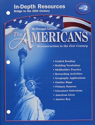 9780618176076: McDougal Littell The Americans: In-Depth Resources: Unit 2 Grades 9-12 Reconstruction to the 21st Century
