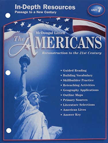 9780618176120: McDougal Littell The Americans: In-Depth Resources: Unit 7 Grades 9-12 Reconstruction to the 21st Century